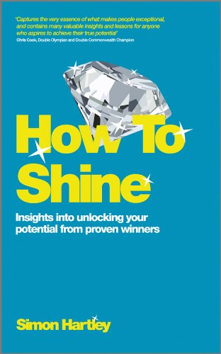 9780857083586: How to Shine: Insights into unlocking your potential from proven winners