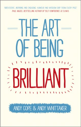 9780857083715: The Art of Being Brilliant: Transform Your Life by Doing What Works for You