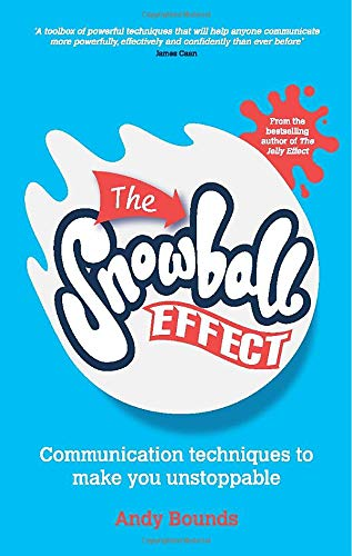 9780857083975: The Snowball Effect: Communication Techniques to Make You Unstoppable