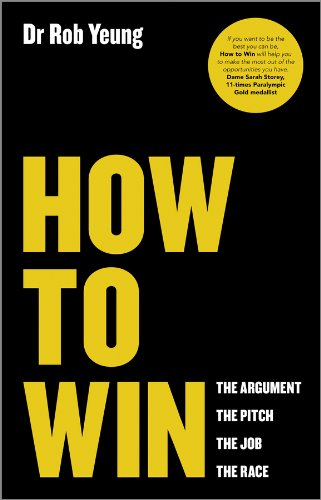 9780857084293: How to Win: The Argument, the Pitch, the Job, the Race