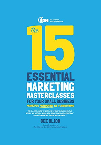 9780857084408: The 15 Essential Marketing Masterclasses for Your Small Business