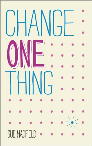 9780857084606: Change One Thing!: Make One Change and Embrace a Happier, More Successful You