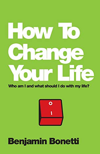 9780857084644: How To Change Your Life: Who am I and what should I do with my life?