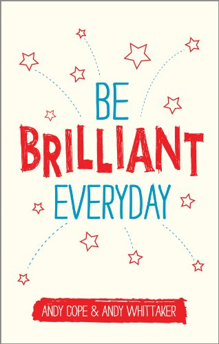 9780857085009: Be Brilliant Every Day