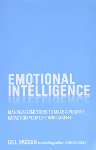 9780857085443: Emotional Intelligence: Managing emotions to make a positive impact on your life and career
