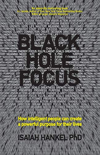 9780857085610: Black Hole Focus: How Intelligent People Can Create a Powerful Purpose for Their Lives