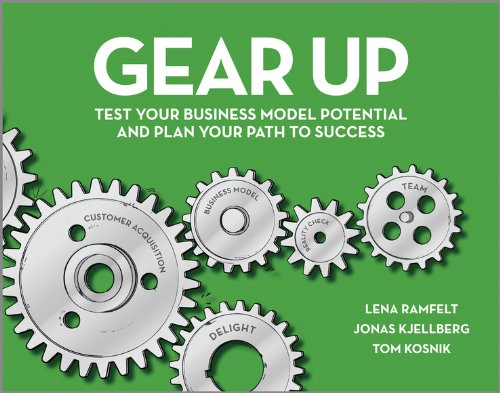 9780857085627: Gear Up: Test Your Business Model Potential and Plan Your Path to Success
