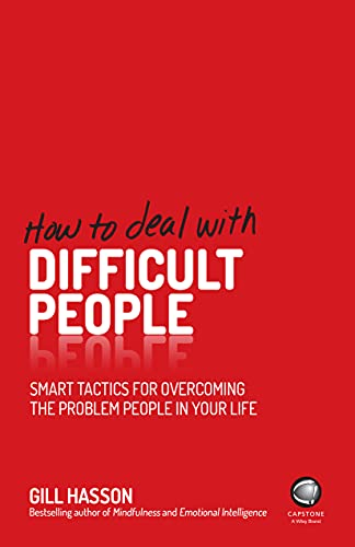 9780857085672: How to Deal with Difficult People: Smart Tactics for Overcoming the Problem People in Your Life