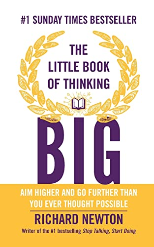 9780857085856: The Little Book of Thinking Big: Aim higher and go further than you ever thought possible