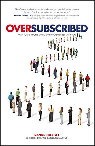 9780857086174: Oversubscribed: How to Get People Lining Up to Do Business with You
