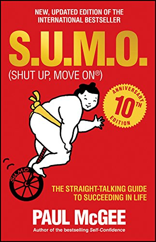 9780857086228: S.U.M.O (Shut Up, Move On): The Straight-Talking Guide to Succeeding in Life