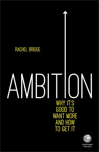 9780857086334: Ambition: Why It's Good to Want More and How to Get It