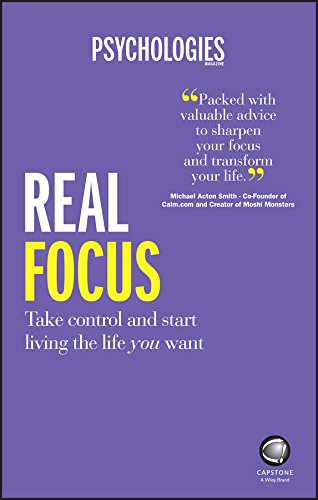 9780857086600: Real Focus - Take Control and Start Living the Life You Want: Take Control and Start Living the Life You Want