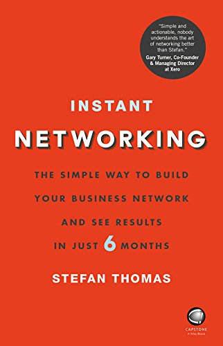 9780857086754: Instant Networking: The Simple Way to Build Your Business Network and See Results in Just 6 Months