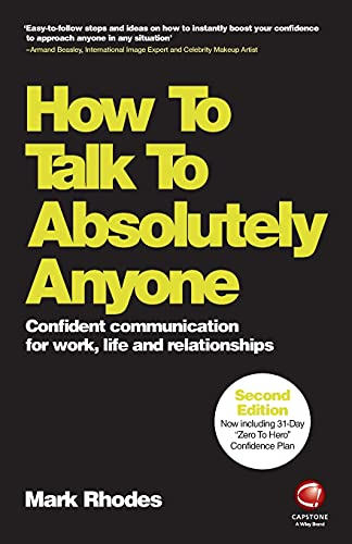 9780857087454: How To Talk To Absolutely Anyone: Confident Communication for Work, Life and Relationships
