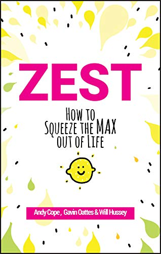 9780857088000: Zest: How to Squeeze the Max out of Life