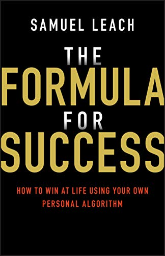 9780857088222: The Formula for Success: How to Win at Life Using Your Own Personal Algorithm
