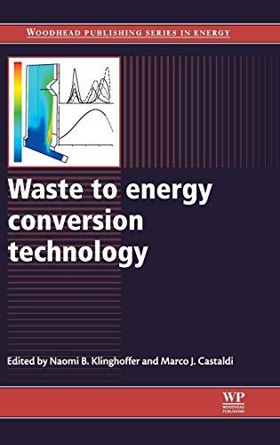 Waste to Energy Conversion Technology: Klinghoffer, Naomi B. (EDT)/ Castaldi, Marco J. (EDT)