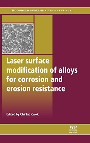 9780857090157: Laser Surface Modification of Alloys for Corrosion and Erosion Resistance (Woodhead Publishing Series in Metals and Surface Engineering)