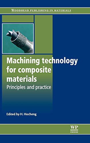 9780857090300: Machining Technology for Composite Materials: Principles and Practice (Woodhead Publishing Series in Composites Science and Engineering)