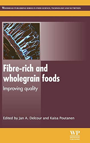 Fibre-Rich and Wholegrain Foods: Improving Quality (Hardcover): Jan Delcour