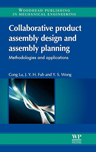 Collaborative Product Assembly Design and Assembly Planning: Methodologies and Applications (...