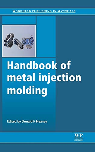 9780857090669: Handbook of Metal Injection Molding (Woodhead Publishing Series in Metals and Surface Engineering)