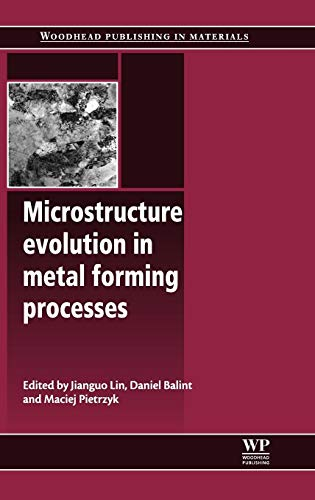 9780857090744: Microstructure Evolution in Metal Forming Processes (Woodhead Publishing Series in Metals and Surface Engineering)
