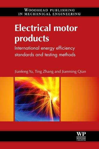 9780857090775: Electrical Motor Products: International Energy-Efficiency Standards and Testing Methods (Woodhead Publishing in Mechanical Engineering)