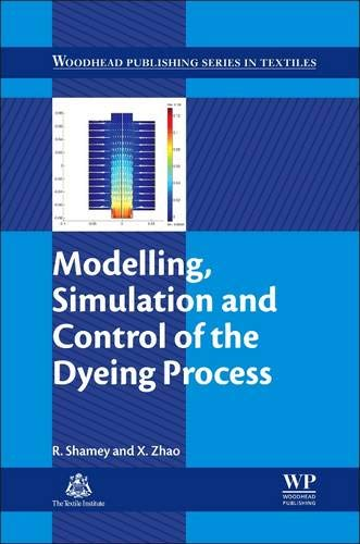 9780857091338: Modelling, Simulation and Control of the Dyeing Process (Woodhead Publishing Series in Textiles)