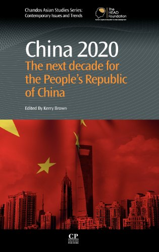 9780857091475: China 2020: The Next Decade for the People's Republic of China (Chandos Asian Studies)