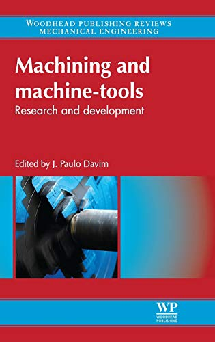 9780857091543: Machining and Machine-tools: Research and Development (Woodhead Publishing Reviews: Mechanical Engineering Series)