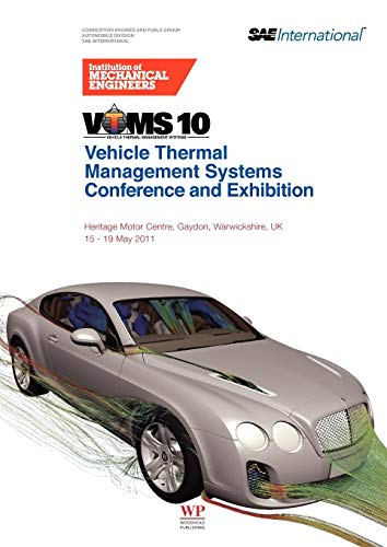 9780857091727: Vehicle thermal Management Systems Conference and Exhibition (VTMS10)