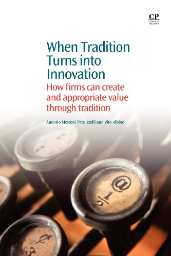 9780857091734: When tradition turns into innovation: How firms can create and appropriate value through tradition