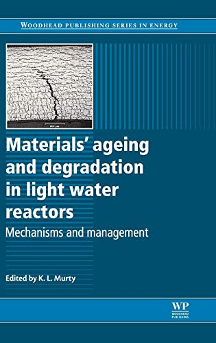 9780857092397: Materials Ageing and Degradation in Light Water Reactors: Mechanisms and Management (Woodhead Publishing Series in Energy)