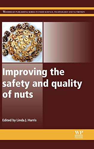 9780857092663: Improving the Safety and Quality of Nuts (Woodhead Publishing Series in Food Science, Technology and Nutrition)