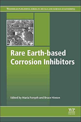 Rare Earth-Based Corrosion Inhibitors (Woodhead Publishing Series in Metals and Surface Engineering...