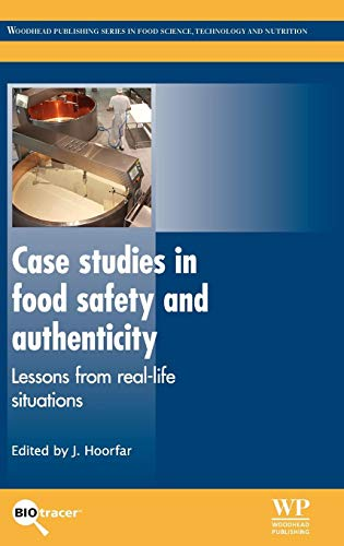 9780857094124: Case Studies in Food Safety and Authenticity: Lessons from Real-Life Situations (Woodhead Publishing Series in Food Science, Technology and Nutrition)