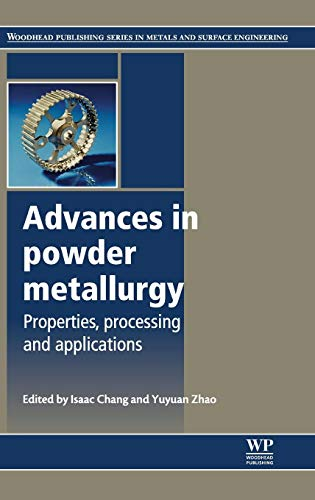 9780857094209: Advances in Powder Metallurgy: Properties, Processing and Applications (Woodhead Publishing Series in Metals and Surface Engineering)