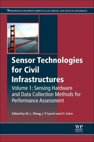 9780857094322: Sensor Technologies for Civil Infrastructures, Volume 1: Sensing Hardware and Data Collection Methods for Performance Assessment (Woodhead Publishing Series in Civil and Structural Engineering)