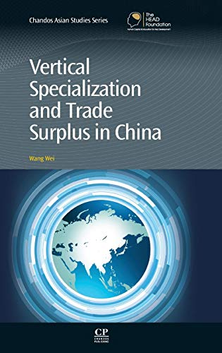 9780857094469: Vertical Specialization and Trade Surplus in China (Chandos Asian Studies Series)