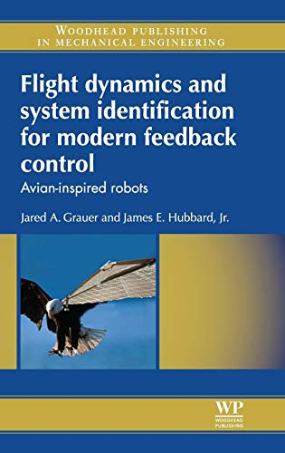 9780857094667: Flight Dynamics and System Identification for Modern Feedback Control: Avian-Inspired Robots (Woodhead Publishing in Mechanical Engineering)
