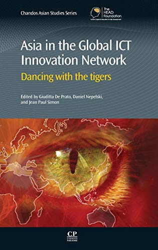 9780857094704: Asia in the Global ICT Innovation Network: Dancing with the Tigers (Chandos Asian Studies Series)