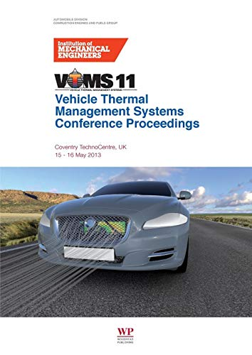 Vehicle Thermal Management Systems Conference Proceedings (VTMS 11)): 15-16 May 2013, Coventry ...