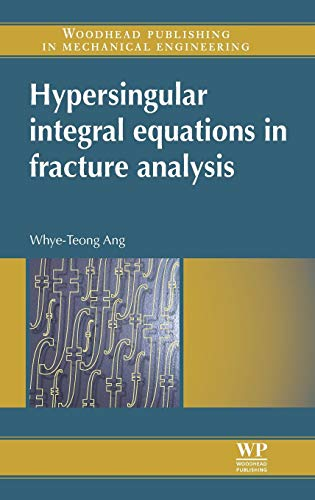 9780857094797: Hypersingular Integral Equations in Fracture Analysis (Woodhead Publishing in Mechanical Engineering)
