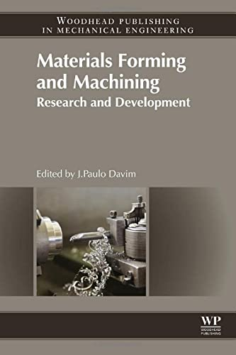 9780857094834: Materials Forming and Machining: Research and Development (Woodhead Publishing Reviews: Mechanical Engineering Series)