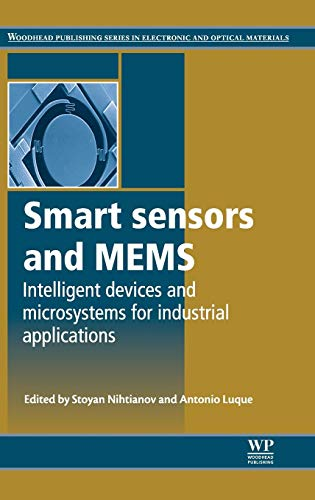 9780857095022: Smart Sensors and MEMS: Intelligent Devices and Microsystems for Industrial Applications (Woodhead Publishing Series in Electronic and Optical Materials)