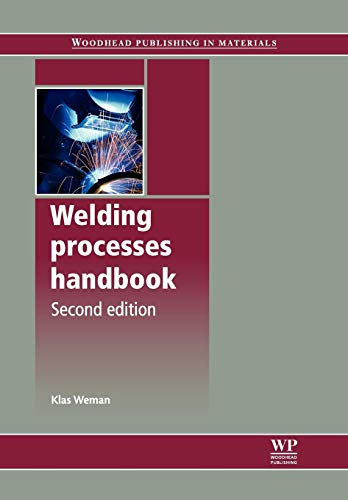 9780857095107: Welding Processes Handbook, Second Edition (Woodhead Publishing Series in Welding and Other Joining Technologies)