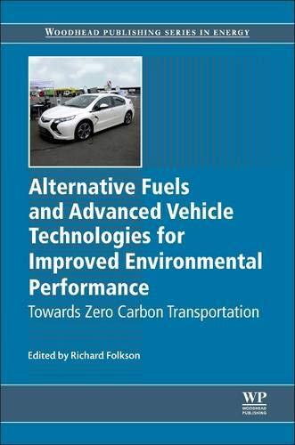 Alternative Fuels and Advanced Vehicle Technologies for Improved: Richard Folkson