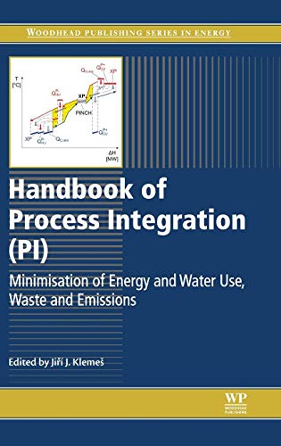 9780857095930: Handbook of Process Integration (PI): Minimisation of Energy and Water Use, Waste and Emissions (Woodhead Publishing Series in Energy)